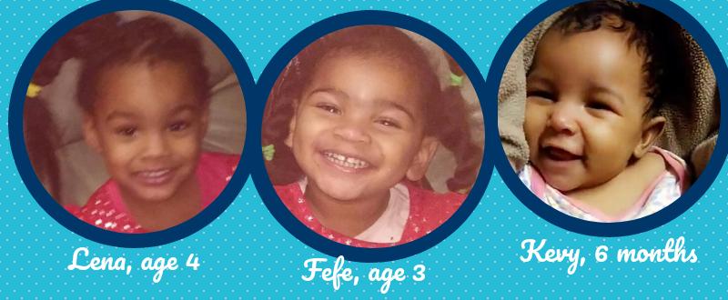 Lotoiya's three daughters; Lena, Fefe, and Kevy
